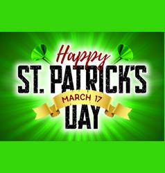 happy saint patricks day greeting card 17 march vector image vector image