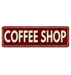 Coffee shop vintage rusty metal sign vector