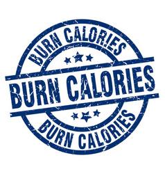 Burn calories blue round grunge stamp vector