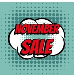 November sale comic book bubble text retro style vector