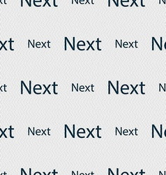 Next sign icon navigation symbol seamless abstract vector