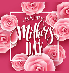 Happy mothers day lettering mothers day greeting vector
