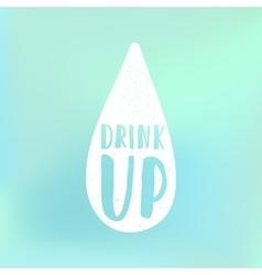 Drink up motivational poster vector