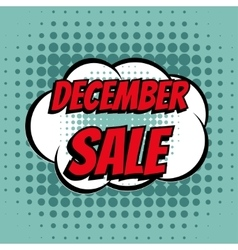 December sale comic book bubble text retro style vector