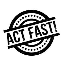 act fast rubber stamp vector image vector image
