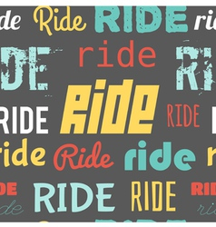 Seamless pattern words ride dark vector
