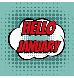 Hello january comic book bubble text retro style vector