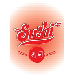 Calligraphic inscription sushi on red background p vector