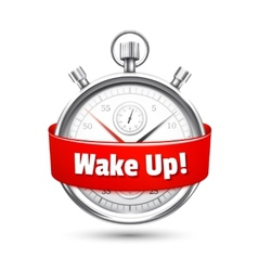 Silver stopwatch with a message urging to wake up vector image