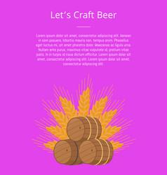 Lets craft beer poster wooden barrels with beers vector