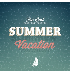 The best summer vacation typography background vector image