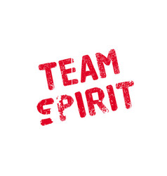 Team spirit rubber stamp vector