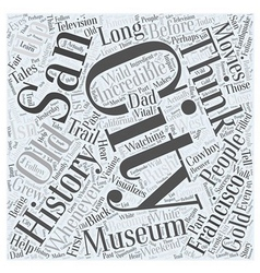 The incredible history of san francisco word cloud vector