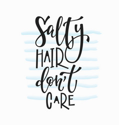 Salty hair dont care t-shirt quote lettering vector