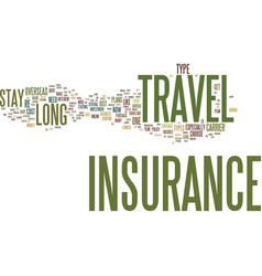 Long stay travel insurance text background word vector