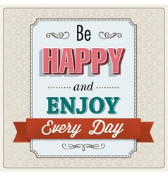 Be happy greeting card design vector image