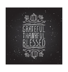 Grateful thankful blessed - typographic element vector