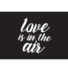 Love is in the air romantic inscription greeting vector