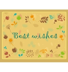 Floral greeting card with text best wishes vector