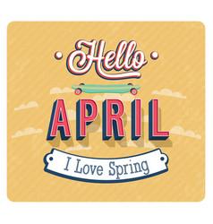 Hello april typographic design vector
