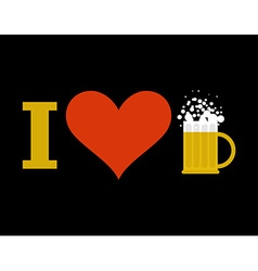 I love beer Sign of heart and mug of alcoholic vector image vector image