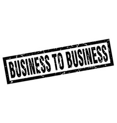 Square grunge black business to business stamp vector