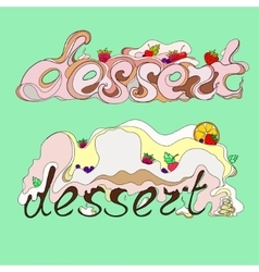 Two inscriptions dessert vector