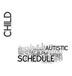 Autistic children need schedules text word cloud vector