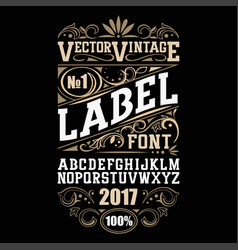 vintage label font whiskey label style with vector image vector image