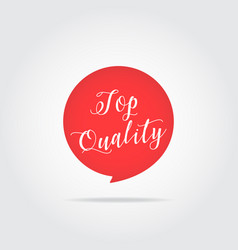 top quality label handdrawn lettering red color vector image
