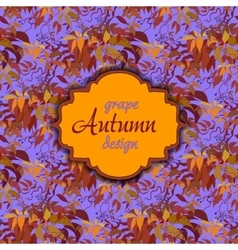 Autumn grape with orange leaves seamless pattern vector