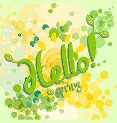 Hello spring greeting card poster with shining vector