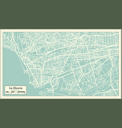 Le havre france city map in retro style vector