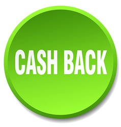 Cash back green round flat isolated push button vector