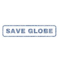 Save globe textile stamp vector