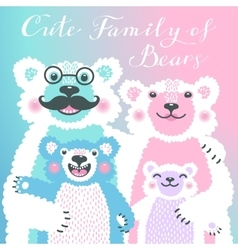 Cute card with a family of bears dad hugs mother vector