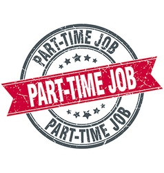 Part-time job red round grunge vintage ribbon vector