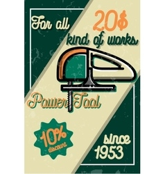Color vintage power tools store poster vector image vector image