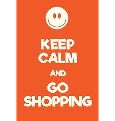 Keep calm and go shopping poster vector