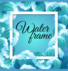 Sea blue water wave frame ocean border background vector