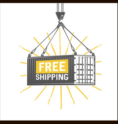 Free shipping design template crane lifts a vector