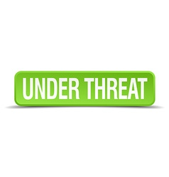 Under threat green 3d realistic square isolated vector