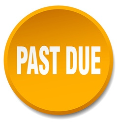 Past due orange round flat isolated push button vector
