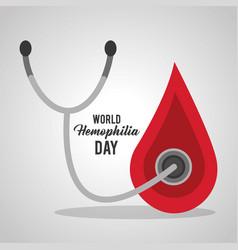 World hemophilia day blood drop stethoscope vector