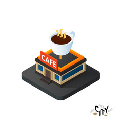 Isometric coffeehouse cafe icon building city vector