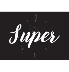 Super tag inscription greeting card with vector