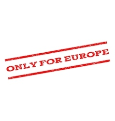 Only for europe watermark stamp vector