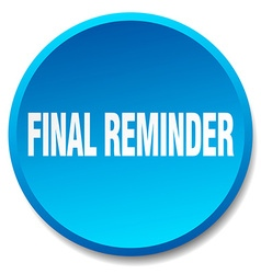 Final reminder blue round flat isolated push vector