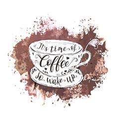 quote on coffee cup and watercolor splash vector image
