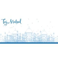 Outline Taj Mahal City Skyscrapers vector image